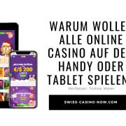 Warum wollen alle Online Casino auf dem Handy oder Tablet spielen?